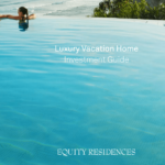 "Equity Residences Releases a ""Luxury Home Investment Guide"""